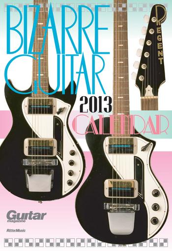 カレンダー「ビザール・ギター・カレンダー 2013年版」