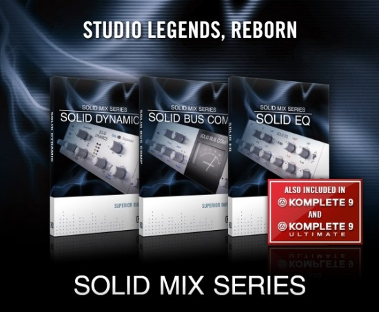 Native Instruments エフェクタ「SOLID MIX SERIES」を発売!