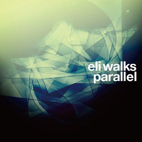 eli walks(イーライ・ウォークス)1stアルバム『parallel』